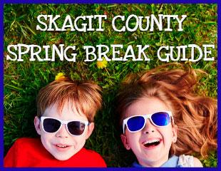 Skagit County Spring Break Guide